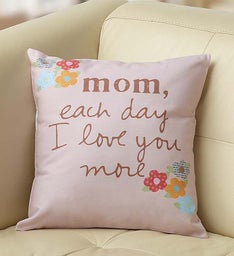 """Love You More"" Pillow for Mom"