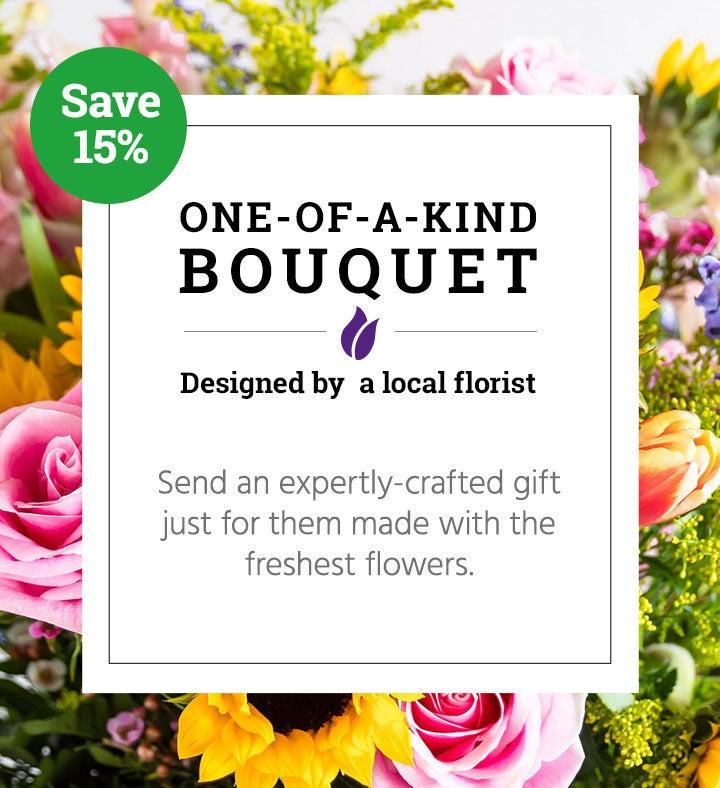 One of a Kind Bouquet  Local Florist Designed