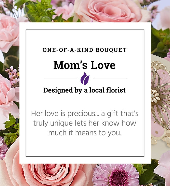 Mom's Love | One of a Kind Bouquet